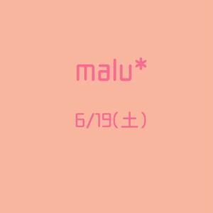 malu*お席予約6/19