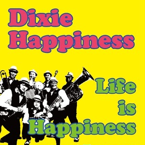 【CD】Dixie Happiness 1st album<LIFE is HAPPINESS>