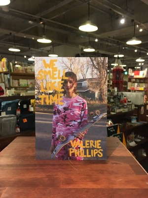 【ZINE】WE SMELL LIKE TIME / VALERIE PHILLIPS