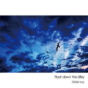 Float down the Liffey『Glider e.p.』