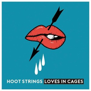 特典付きご予約商品 HOOT STRINGS/Loves In Cages