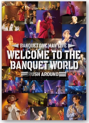 LIVE DVD [ WELCOME TO THE BANQUET WORLD - Rush around -]