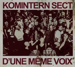 KOMINTERN SECT - D'Une Meme Voix CD