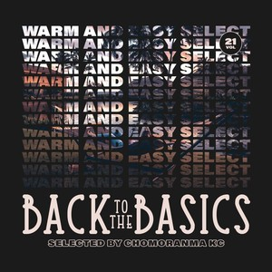 BACK TO THE BASICS Vol.21--WARM AND EASY SELECTION