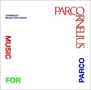 【予約】(LP)Cornelius 「MUSIC FOR PARCO」
