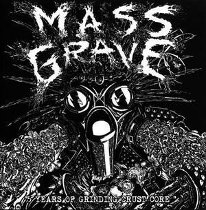 MASS GRAVE/5 YEARS OF GRINDING CRUST CORE