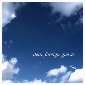 Dear foreign guests