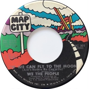 We The People – If We Can Fly To The Moon (Ain't Nothin We Can't Do) / (Only) One Of A Kind