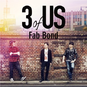 【New】Fab Bond / 3 of US ※初回限定特典付き