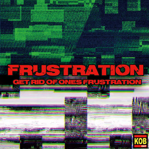 FRUSTRATION -get rid of one's frustration-