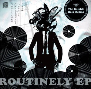 【ROUTINELY EP】The Bumble Bees Retina
