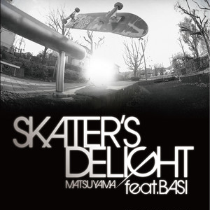 [MP3] Skater's Delight - Matsuyama Feat.BASI