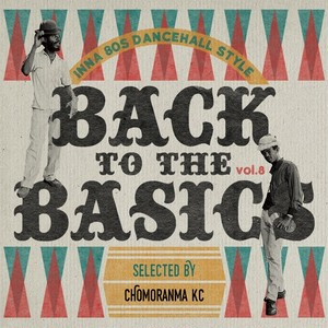 BACK TO THE BASICS Vol.8-ina80'sDancehall Style