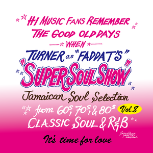 SUPER SOUL SHOW vol.8 ~Time for love~ / FADDA-T's a.k.a TURNER from KING RYUKYU SOUND