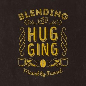 DJ FUNNEL 『Blending For Hugging』