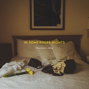 【特典】Charlotte is Mine / IN SOMEWHERE NIGHTS
