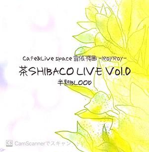 【SALE】茶SHIBACO LIVE Vol.0(LIVE音源+映像QR付)