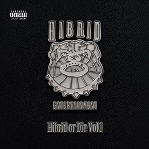 HIBRID OR DIE Vol.1