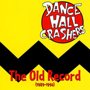 【USED】DANCE HALL CRASHERS / The Old Record (1989-1992)