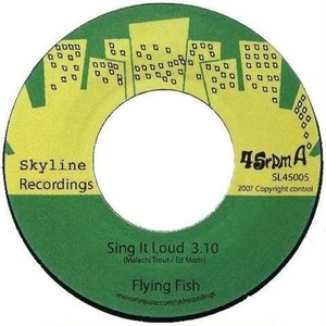 Flying Fish – Sing It Loud / If I Could Fly