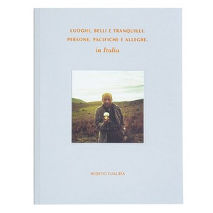 写真集「LUOGHI, BELLI E TRANQUILLI. PERSONE, PACIFICHE E ALLEGRE.」
