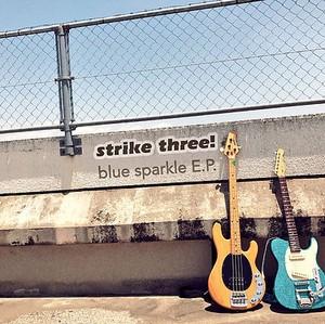 strike three! / blue sparkle E.P.
