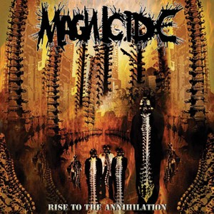 MAGNICIDE - RISE TO THE ANNIHILATION CD