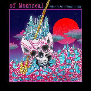 [CD] of Montreal - White Is Relic / Irrealis Mood