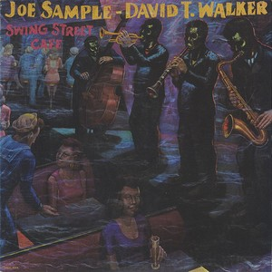 Joe Sample & David T. Walker ‎/ Swing Street Cafe (LP)