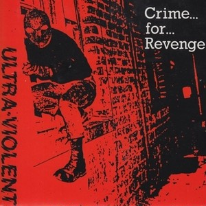 ULTRA VIOLENT - CRIME FOR REVENGE 7""