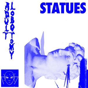 [CSR-008] STATUES – Adult Lobotomy [12 Inch Vinyl]