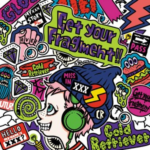 Cold Retriever「Get your Fragment!!」