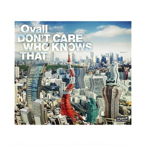 【CD】DON'T CARE WHO KNOWS THAT / Ovall