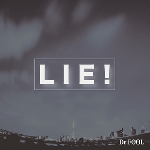 Dr.FOOL『LIE!』