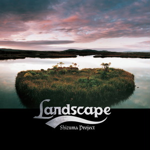 LandScape〜The Early Years Recordings Version〜 / Shizuma Project