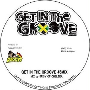 GET IN THE GROOVE Mix / Spicy of Chelsea Movement