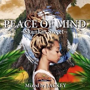 Peace of mind~Skankin Sweet~