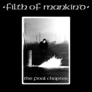FILTH OF MANKIND - the final chapter  CD