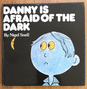 DANNY IS AFRAID OF THE DARK