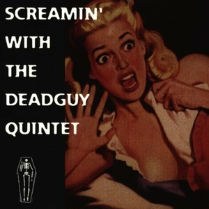 【USED】Deadguy / Screamin' With The Deadguy Quintet