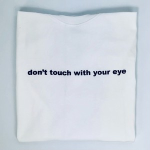 【tst002】don't touch with your eye