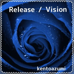 kentoazumi 4th Single Release / Vision(MP3)