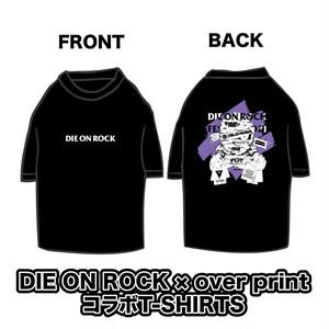 DIE ON ROCK × over print コラボTシャツ