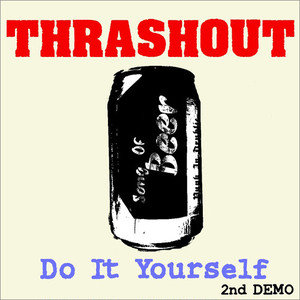 THRASHOUT / do it yourself