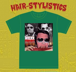 "HAIR-STYLISTICS ""the car of full of filth"" Tee"