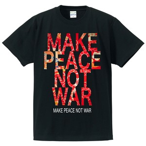 MAKE PEACE NOT WAR【FULL COLOR / T-SHIRT】