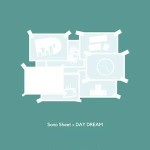 Sonosheet / DAY DREAM