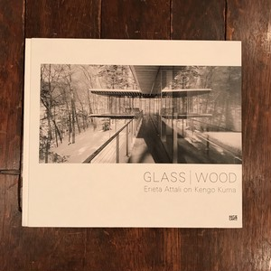 GLASS | WOOD: Erieta Attali on Kengo Kuma