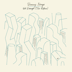 "【予約/7""】Benny Sings - Not Enough / Not Enough (Tuxedo Remix)"
