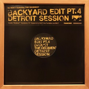 DJ Duct feat.The Regiment ‎– Backyard Edit Pt.4 - Detroit Session (12EP)